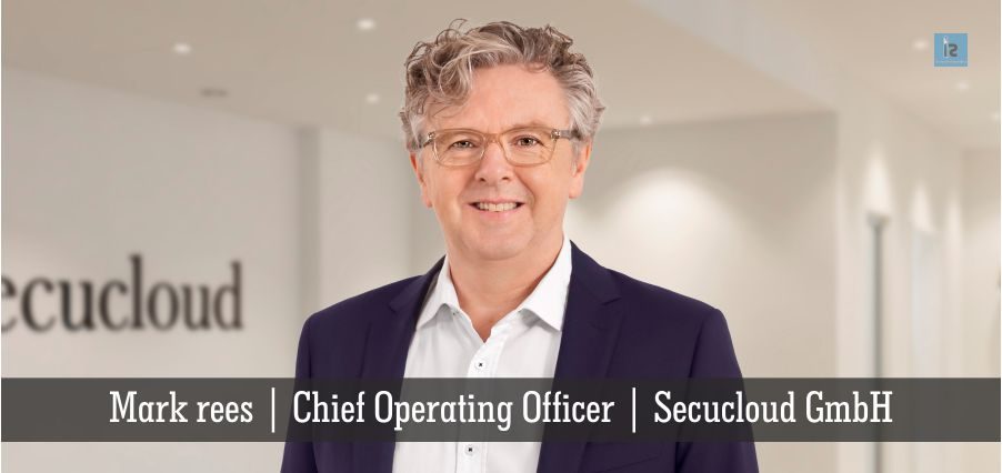 Mark rees | Chief Operating Officer | Secucloud GmbH