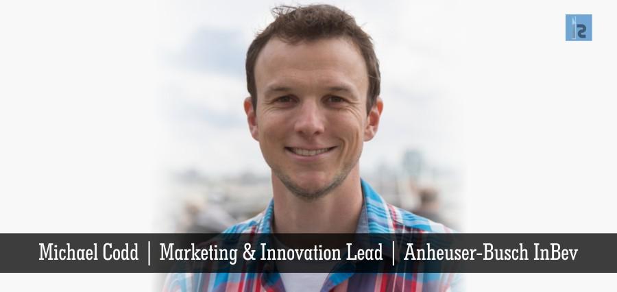 Michael Codd | Marketing & Innovation Lead | AnheuserBusch InBev | Insights Success