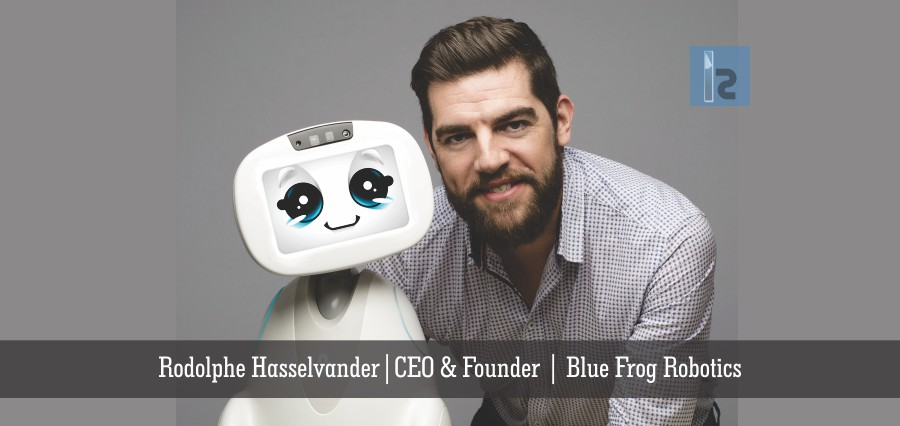 Rodolphe Hasselvander | CEO and Founder | Blue Frog Robotics