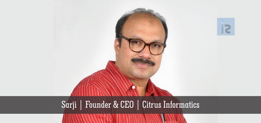 Sarji | Founder & CEO | Citrus Informatics