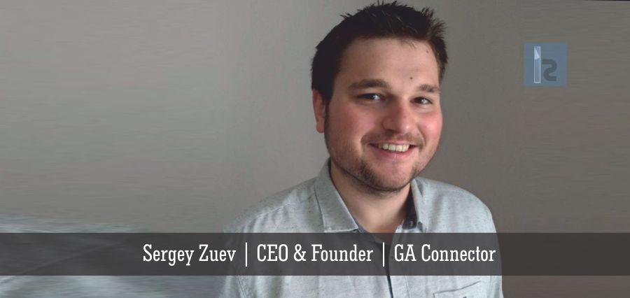 Sergey Zuev | CEO & Founder | GA Connector