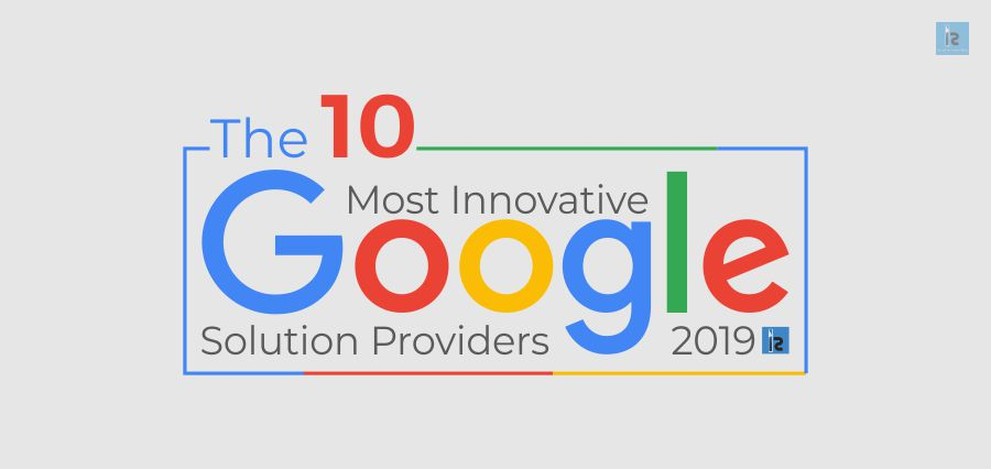 The 10 Most Innovative Google Solution Providers 2019