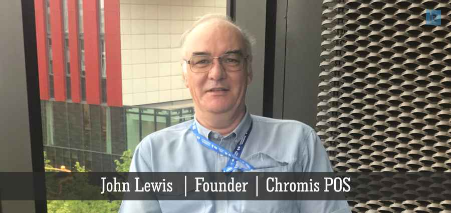 John Lewis | Founder | Chromis POS | online Business magazine