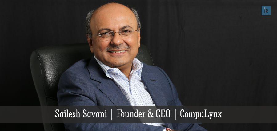 shailesh savani | founder & CEO | compulynx | Insights Success