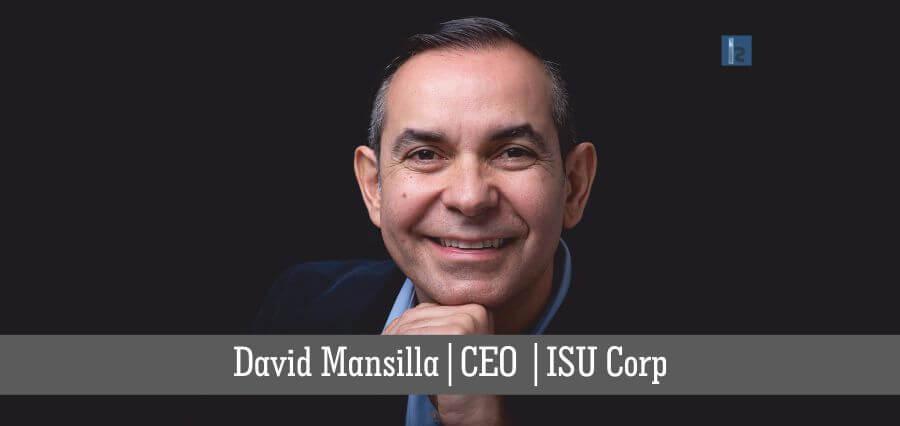 David Mansilla | CEO | ISU Corp | online business magazine