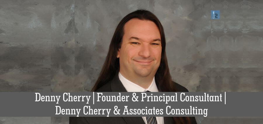 Denny Cherry | Founder & Principal Consultant | Denny Cherry and Associates Consulting | online business magazine