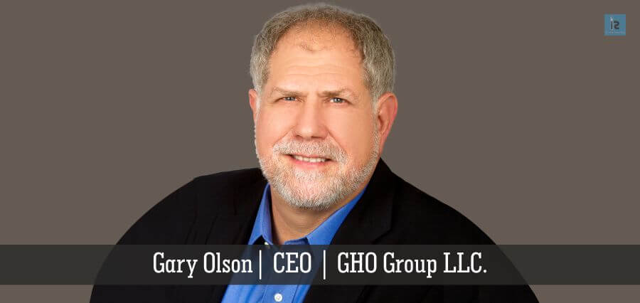 Gary Olson | CEO | GHO Group LLC | online business magazine