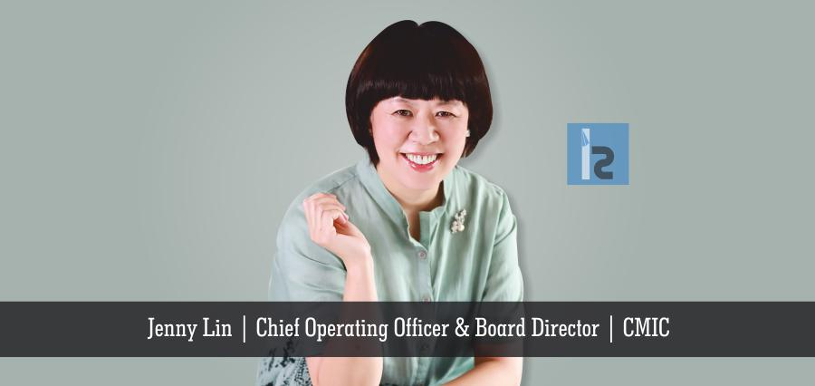 Jenny Lin | Chief Operating Officer & board Director | CMIC | Business Magazine