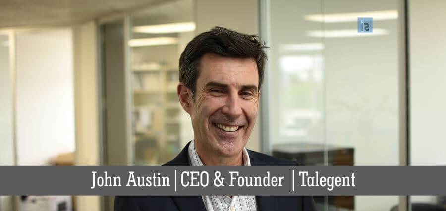 John Austin | CEO & Founder | Talegent | online business magazine