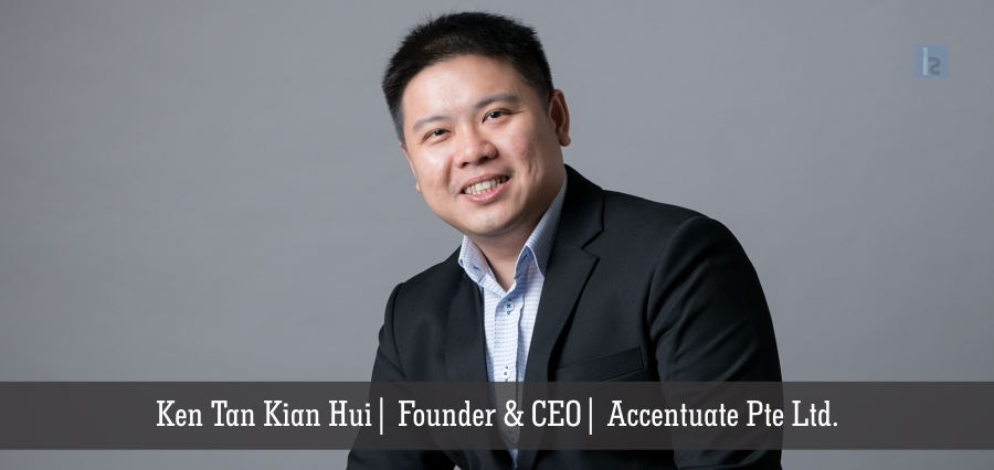Ken Tan Kian Hui, Founder & CEO, Accentuate Pte Ltd