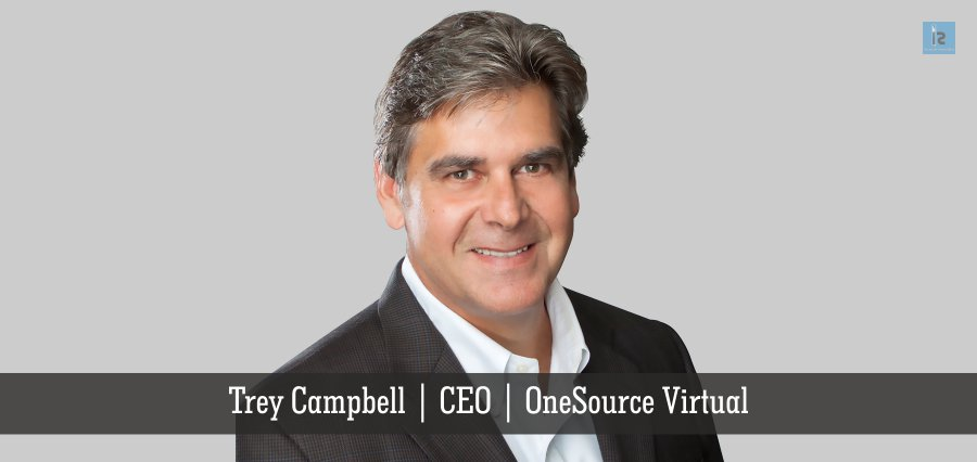 Trey Campbell | CEO | OneSource Virtual | online business magazine