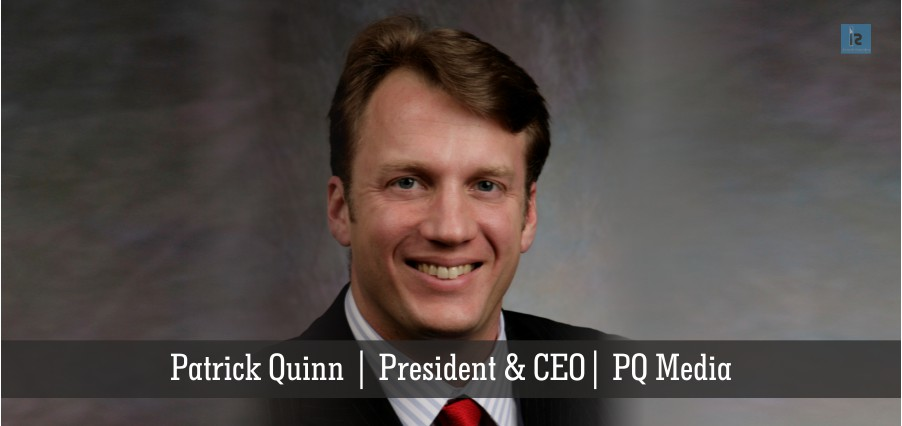 Patrick Quinn , President & CEO, PQ Media | online business magazine