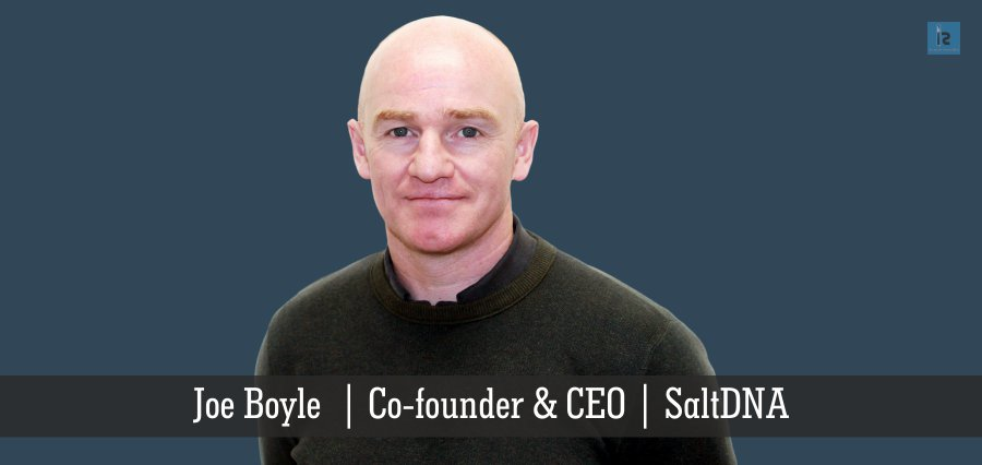 Joe Boyle | Co-founder & CEO | SaltDNA | online business magazine