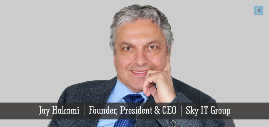 Jay Hakami | Founder, President & CEO | Sky IT Group | Insights Success