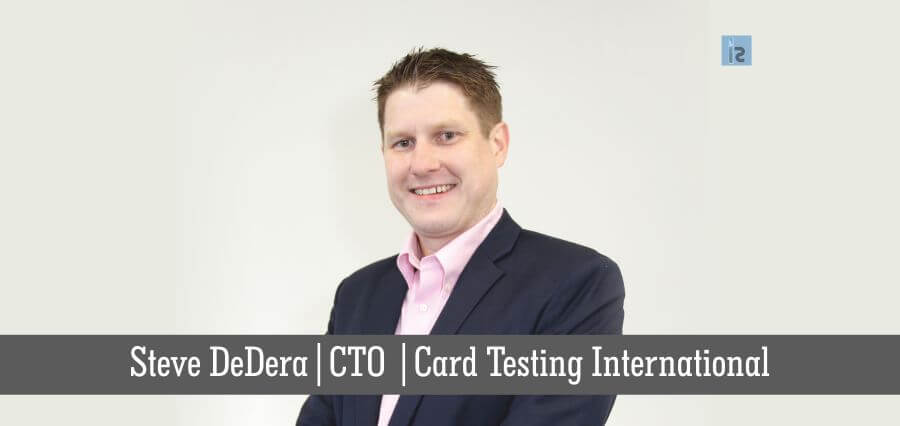 Steve DeDera | CTO | Card Testing International | online business magazine