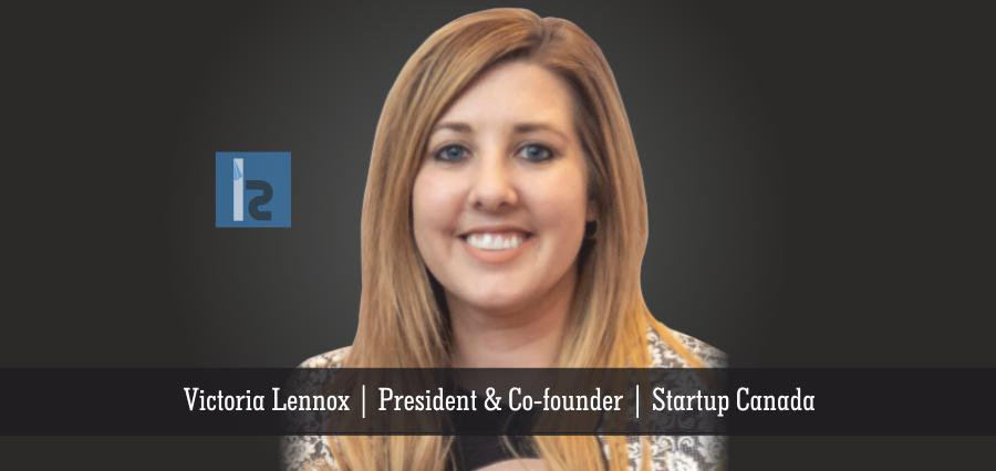 Victoria Lennox | President & Co-Founder | startup canada