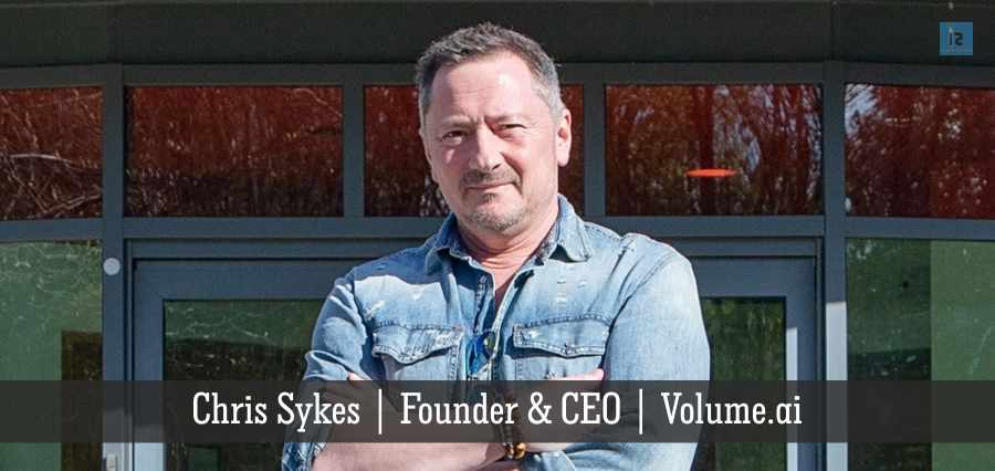 Chris Sykes | Founder & CEO | Volume.ai | online business magazine