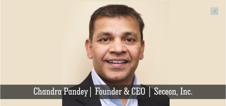 Chandra Pandey | Founder & CEO | Seceon | online business magazine