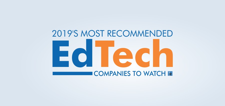 2019's Most Recommended EdTech Companies to Watch