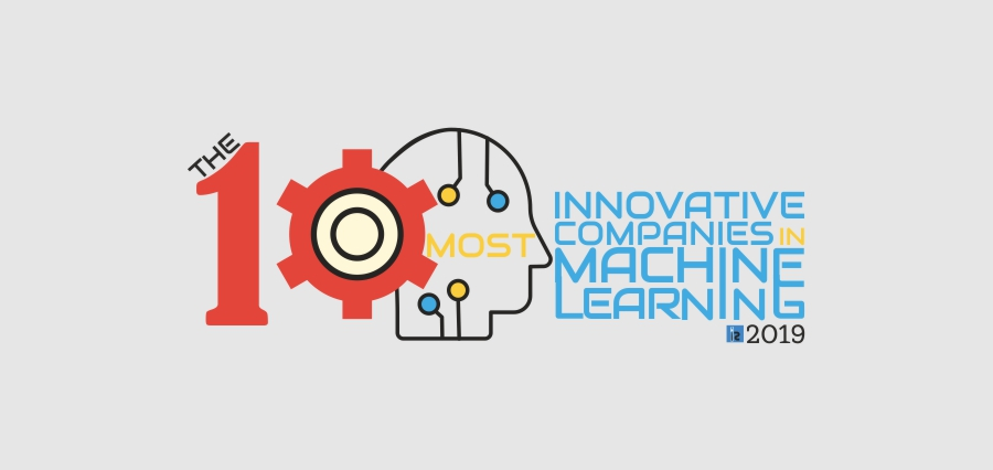 The 10 Most Innovative Companies In Machine Learning 2019 November2019