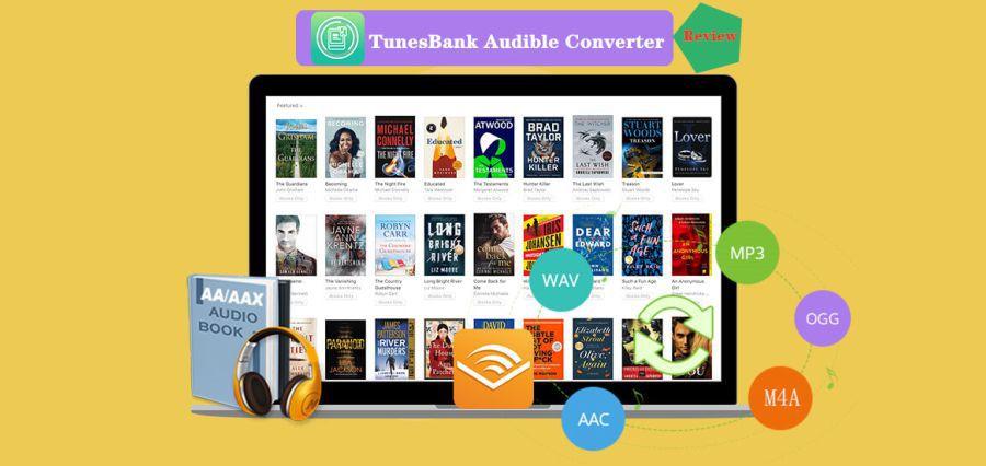 TunesBank Audible Converter Review