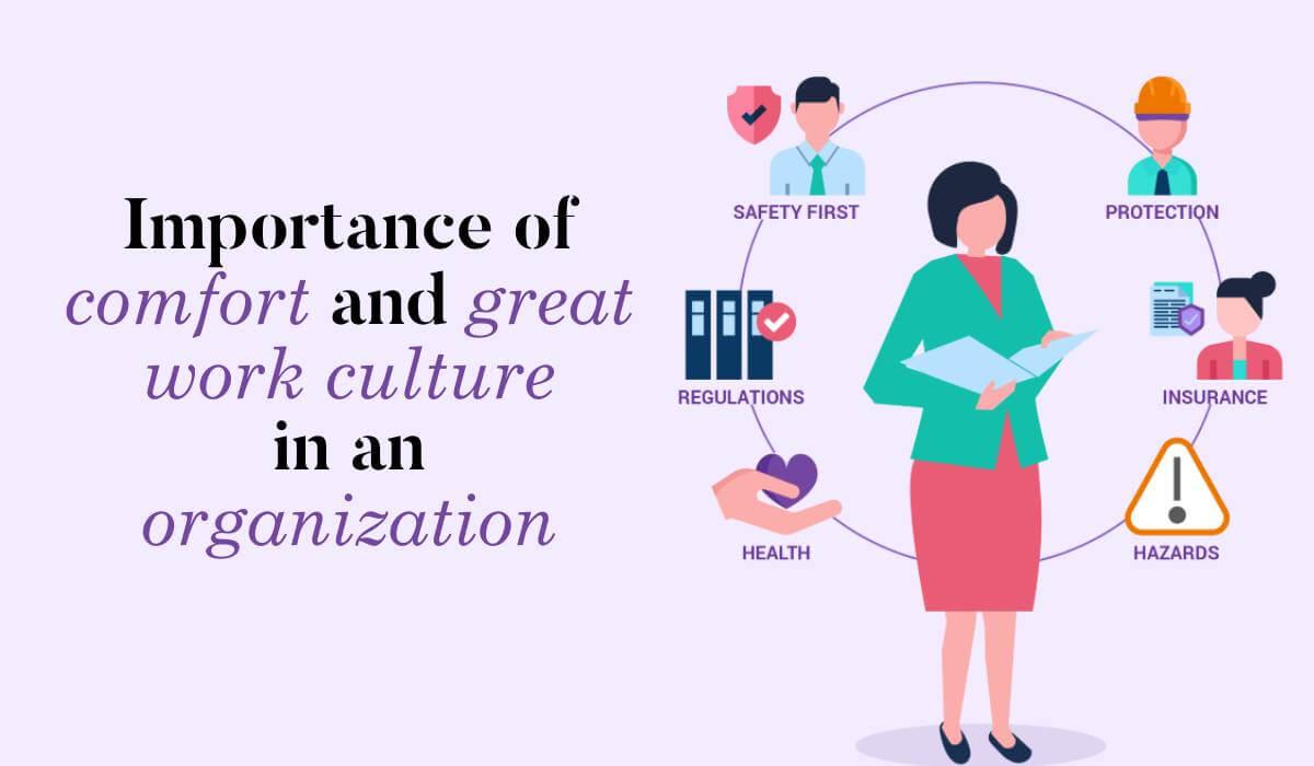 Comfort & great work culture