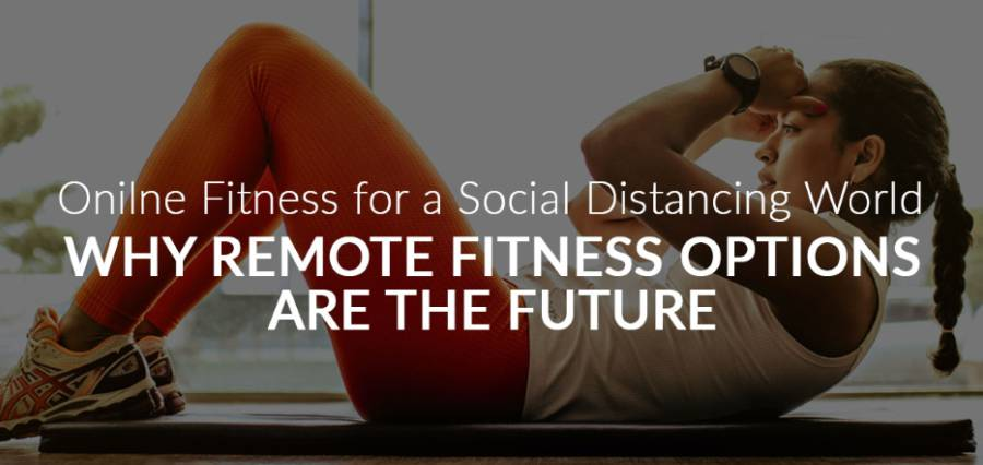 Online Fitness for a Social Distancing World